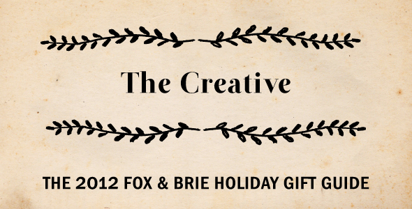 Fox & Brie Holiday Gift Guide: For the Creative